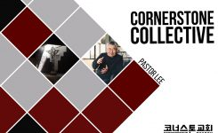Cornerstone Collective – Pastor Lee